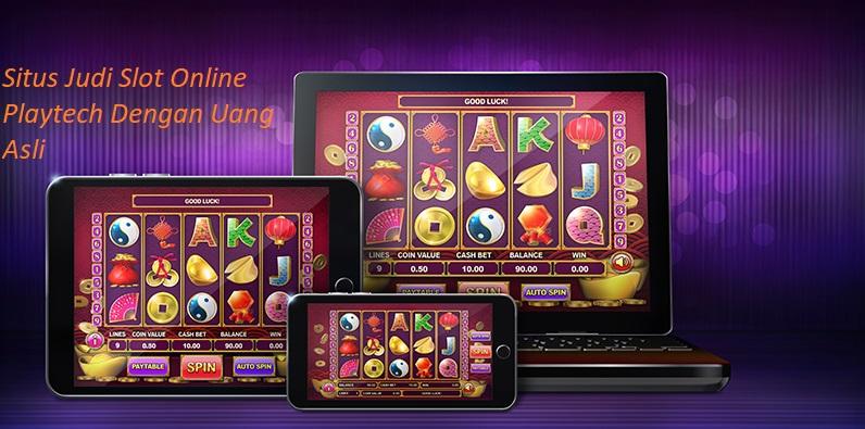 Situs Judi Slot Online Playtech Dengan Uang Asli